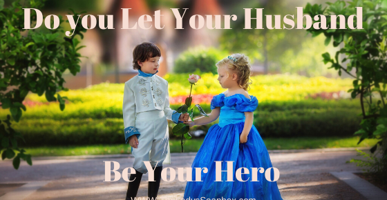 Do you Let Your Husband Be Your Hero